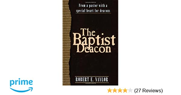 The Baptist Deacon: From a Pastor with a Special Heart for