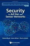 Security in Ad-Hoc and Sensor Networks, Raheem Beyah, 981427108X