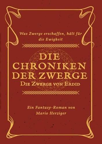 Die Chroniken der Zwerge: Die Zwerge von Erdid
