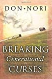 img - for Breaking Generational Curses: Releasing God's Power in Us, Our Children, and Our Destiny book / textbook / text book