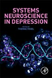 Systems Neuroscience in Depression provides a comprehensive overview of the normal and depressed brain processes as studied from a systems neuroscience perspective. Systems neuroscience uses a wide variety of approaches to study how ne...