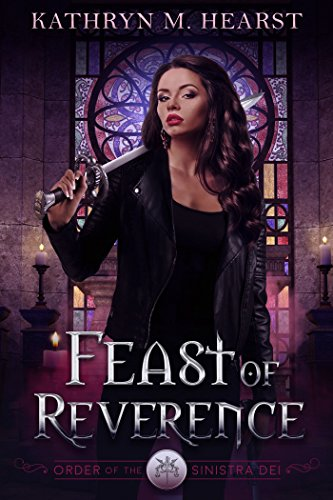 Feast of Reverence (Sinistra Dei Book 1) by [Hearst, Kathryn M.]