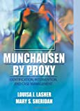 Munchausen by Proxy, Louisa J. Lasher and Mary S. Sheridan, 0789012170