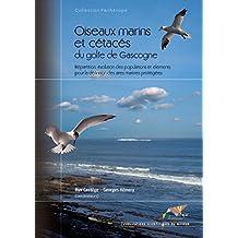 Oiseaux marins et cétacés du golfe de Gascogne: Répartition, évolution des populations et éléments pour la définition des aires marines protégées (Collection Parthénope) (French Edition)