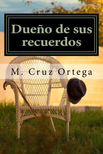 Dueño de sus recuerdos (Spanish Edition) [M Cruz Ortega] (Tapa Blanda)
