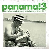 Panama! 3: Calypso Panameno, Guajira Jazz and Cumbia Tipica on Theisthmus 1960-1975 [Vinyl]