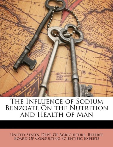 The Influence of Sodium Benzoate On the Nutrition and Health of Man PDF