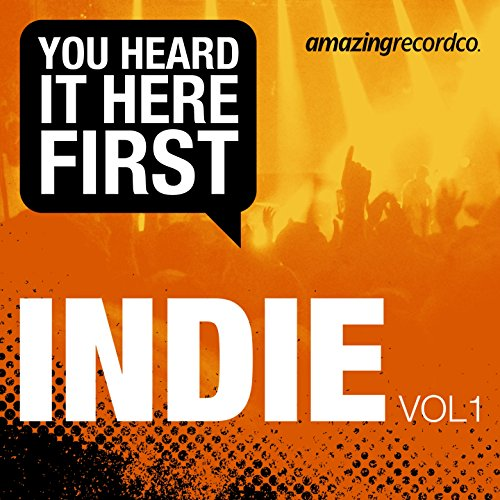 Indie, Vol. 1 (You Heard It He...