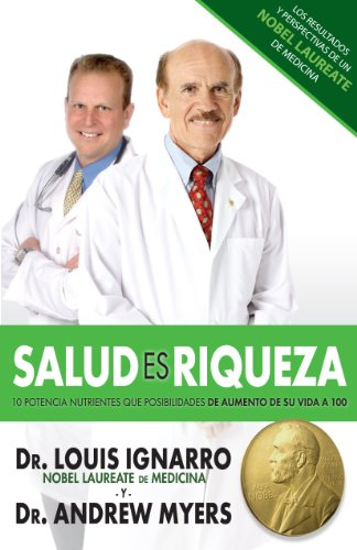 Salud Es Riqueza (Spanish Edition) - Dr. Louis Ignarro; Dr. Andrew Myers