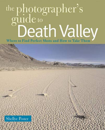 The Photographer's Guide to Death Valley (The