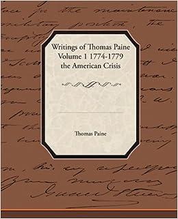 Writings Of Thomas Paine Volume 1 1774 1779 The American Crisis 9781438511078 Amazon Books