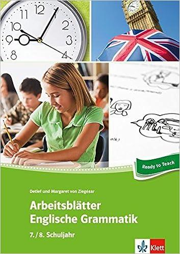 Arbeitsblätter Englisch. Englische Grammatik 7./8. Schuljahr: 34 ...