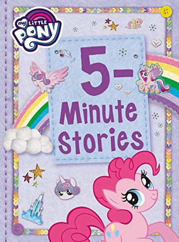 My Little Pony: 5-Minute Stories by Little, Brown Books for Young Readers