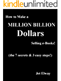 How to Make a Million Billion Dollars Selling e-Books!