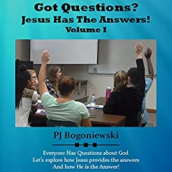Got Questions? Jesus Has the Answers: Volume I