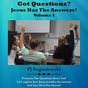 Got Questions? Jesus Has the Answers: Volume I Audiobook