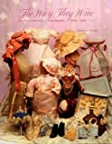 The Way They Wore : Doll Costumes & Accessories, 1850-1925 (Doll Costuming series)