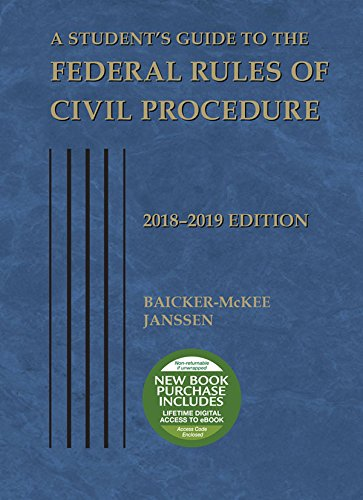 A Student's Guide to the Federal Rules of Civil Procedure: 2018-2019 (Selected Statutes)