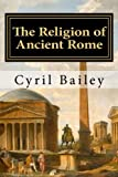 img - for The Religion of Ancient Rome book / textbook / text book