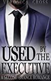 Used by the Executive: A Secret Baby Romance