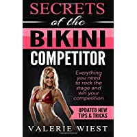 Secrets of the Bikini Competitor: Everything you need to rock the stage and win your competition