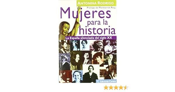 Mujeres para la historia: La España silenciada del siglo XX Ensayo ...