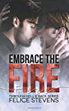 Embrace the Fire (Through Hell and Back) (Volume 3)