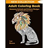 Adult Coloring Book: Awesome Animals and Unicorn Designs | Bundle of Over 60 Unique Image (NEW COLLECTION): adult coloring animals, Get you adult coloring pencils ready