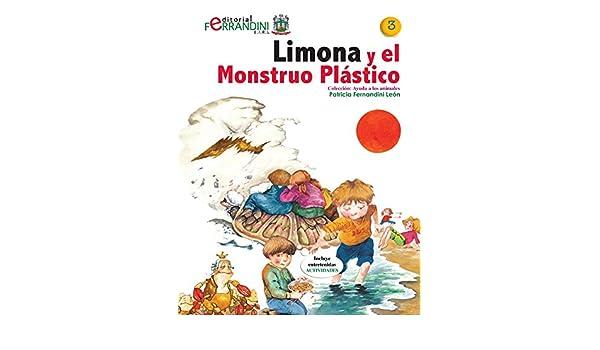 Limona y el Monstruo Plástico: Cuento en favor de la ecología (Ayuda a los animales nº 3) (Spanish Edition) - Kindle edition by Patricia Fernandini.