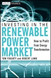 Investing in the Renewable Power Market: How to Profit from Energy Transformation