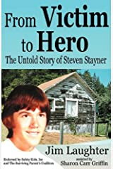 From Victim to Hero: The Untold Story of Steven Stayner Paperback