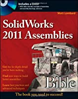 SolidWorks 2011 Assemblies Bible Front Cover