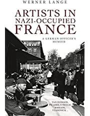 Artists in Nazi-Occupied France: A German Officer's Memoir