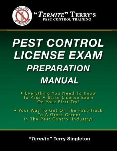"""Termite Terry's Pest Control License Exam Preparation Manual: Everything You Need To Know To Pass A State License Exam On Your First Try! by """"Termite"""" Terry Singleton (2013-02-23)"""