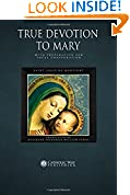 #7: True Devotion to Mary: With Preparation for Total Consecration: Illustrated