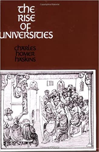 Book The Rise of Universities [1957] (Author) Charles Homer Haskins, Theodor E. Mommsen