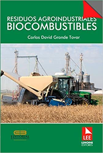 Residuos agroindustriales biocombustibles: GRANDE TOVAR ...