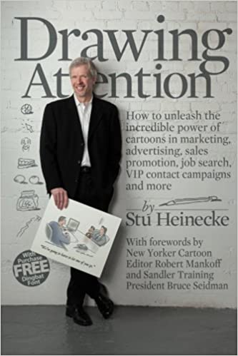 Drawing Attention: How to unleash the incredible power of cartoons in marketing, advertising, sales promotion, job search, VIP contact campaigns and more by Stu Heinecke (2011-03-31)