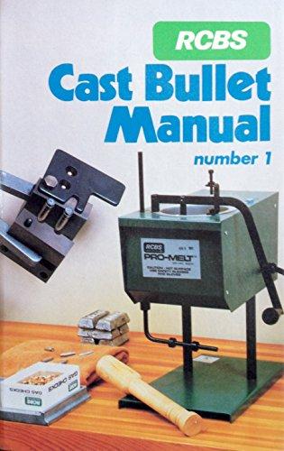 Cast Bullet Manual Number 1 (Cast Bullet Manual)