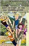 KKMT Mystery at the Old Queenslander: Kangaroo Kids Muster Tricks