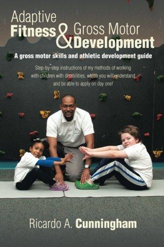 Adaptive Fitness & Gross Motor Development: A gross motor skills and athletic development guide