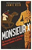 img - for Monsieur X: The incredible story of the most audacious gambler in history book / textbook / text book