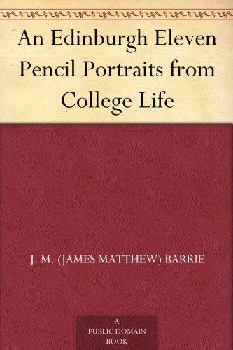 An Edinburgh Eleven Pencil Portraits from College Life (English Edition)
