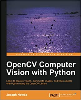 OpenCV Computer Vision with Python: Joseph Howse