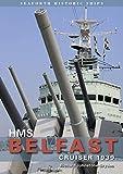 HMS Belfast: Cruiser 1939 (Seaforth Historic Ships Series)