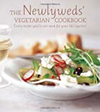img - for The Newlywed's Vegetarian Cookbook - The perfect engagement or wedding gift for any couple with over 150 fuss-free recipes for every occasion from a relaxed Sunday brunch to dinner with the in-laws by Ryland Peters & Small (2011) Hardcover book / textbook / text book