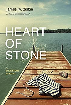 Heart of Stone: An Ellie Stone Mystery (Ellie Stone Mysteries Series Book 4) by [Ziskin, James W.]