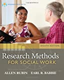 Research Methods for Social Work, Rubin, Allen and Babbie, Earl R., 1285173465