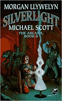 Silverlight (The Arcana, Book II) by Morgan Llewelyn (1997-06-01)