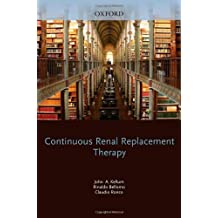 Continuous Renal Replacement Therapy (Pittsburgh Critical Care Medicine) 1st (first) Edition by Kellum, John, Bellomo, Rinaldo, Ronco, Claudio [2009]